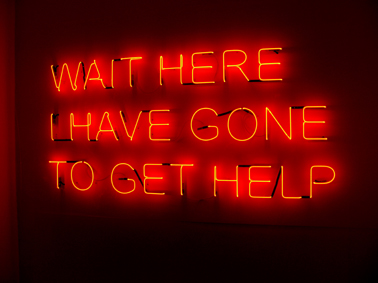 Tim Etchells, 'Wait Here I Have Gone to Get Help', neon sign, 2006